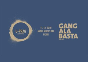 Gang Ala Basta + U-Prag # Plzeň (11.12.2019)
